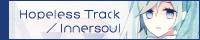 Hopeless Track/Innersoul